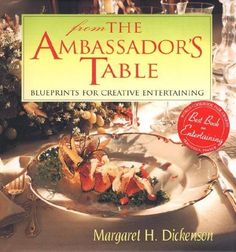 From the Ambassador's Table by Margaret H. Dickenson.