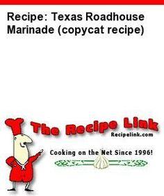 Texas Roadhouse Marinade (copycat recipe) - Recipelink.com. 6 oz. sirloin per kebab.