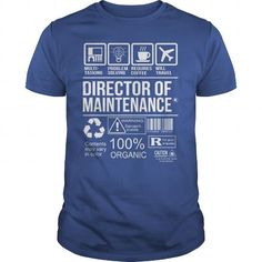 Awesome Tee For Director Of Maintenance T Shirts, Hoodies, Sweatshirts. CHECK PRICE ==►…