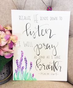 Psalm 116:2 Calligraphy Painting by MaybeMeghanDesigns on Etsy