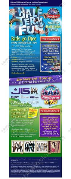 Company:    Alton Towers Resort Operations Ltd   Subject:    Kids go free this Half Term at Alton Towers Resort + Exclusive Pre-sale offer for Alton Towers Live!             INBOXVISION is a global database and email gallery of 1.5 million B2C and B2B promotional emails and newsletter templates, providing email design ideas and email marketing intelligence http://www.inboxvision.com/blog