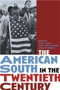 The American South in the twentieth century / edited by Craig S. Pascoe, Karen Trahan Leathem, and Andy Ambrose - Atlanta : Atlanta History Center ; Athens : University of Georgia Press, cop. 2005