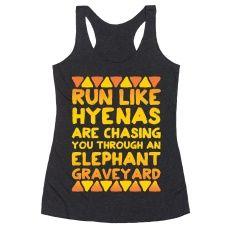 Run Like Hyenas Are Chasing You Through an Elephant Graveyard