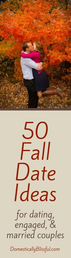 50 Fall Date Ideas for dating, engaged, and married couples to last your all season! | http://domesticallyblissful.com/50-fall-date-ideas/