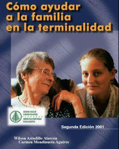 COMO AYUDAR A LA FAMILIA EN LA TERMINALIDAD     https://docs.google.com/file/d/0B5JGoBVRg7zrRDNuQ291THU0YzQ/edit?usp=sharing
