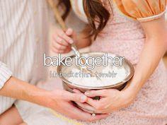 bake together #bucketlist