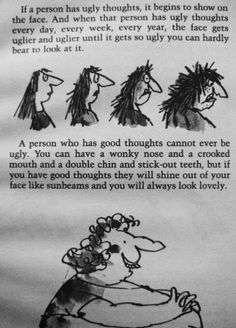 "Truth from The Twits, Roald Dahl. Don't forget to read this prophetic prayer each time u look into the mirror اللَّهُمَّ أَنْتَ حَسَّنْتَ خَلْقِي فَحَسِّنْ خُلُقِي"" O God,  just as You have made my external features beautiful, make my character beautiful as well""."