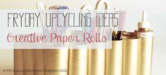 FRYDAY UPCYCLING IDEAS: Creative Paper Rolls | Manù Macramè