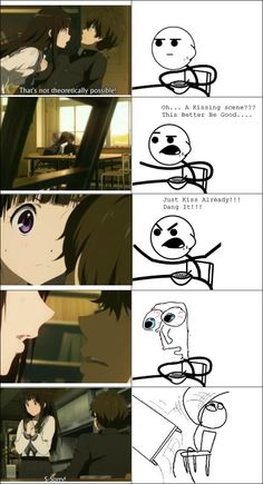 Puhahaha!! Yeah cereal guy, just like you we all flipped the table!! lol. It was such an intense scene! Loved Hyouka, even the simplest things were made to be so intense!! Epic anime