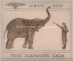Always Keep Your Elephants Calm