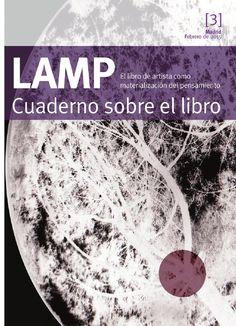 LAMP : el libro de artista como materialización del pensamiento : cuaderno sobre el libro / [autores, Marta Aguilar Moreno... (et al.)]