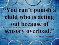 """You can't punish a child who is acting out because of sensory overload."" #SPD"