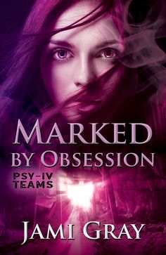 Marked by Obsession (PSY-IV Teams #3) Available in Kindle Unlimited  When obsession upends her well-ordered life, can a woman on the run trust a man who sees deeper than her heart?