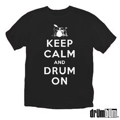 Keep calm and drum on T-shirt from Drum Bum.