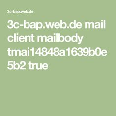 3c-bap.web.de mail client mailbody tmai14848a1639b0e5b2 true