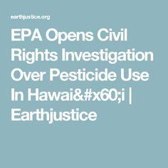 EPA Opens Civil Rights Investigation Over Pesticide Use In Hawai`i   Earthjustice