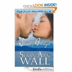 Amazon.com: The Sound of Betrayal (Puget Sound ~ Alive With Love) eBook: Susan Ann Wall: Kindle Store