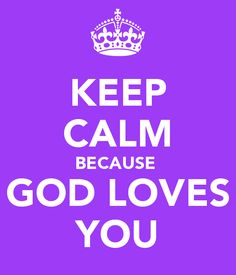 Pix For > Keep Calm And Love God Wallpaper