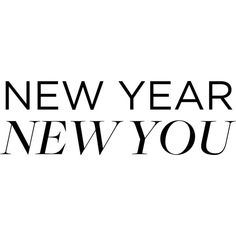 New Year New You ❤ liked on Polyvore featuring text, words, quotes, backgrounds, new years, phrase and saying