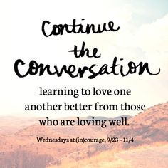 Learning to Love One Another Better - An Invitation to Continue the Conversation