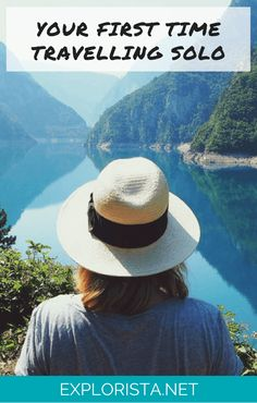 Your first time travelling solo: here's how to do it! via Explorista
