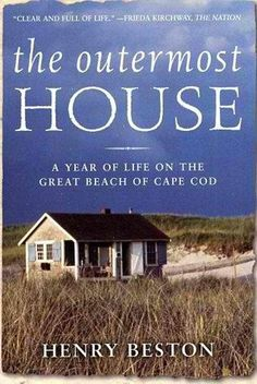 The Outermost House ~ Henry Beston ~ a beautiful read