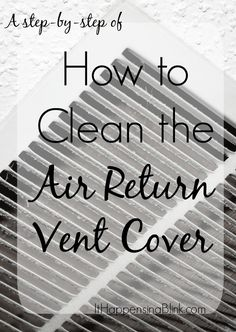 How to Clean the Air Return Vent Cover