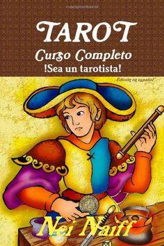 Tarot: Curso Completo. ¡Sea un Tarotista!, de Nei Naff. Puedes conseguirlo en http://adivinacion.esoterik-a.com/producto/tarot-curso-completo-sea-tarotista/