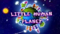 Little Human Planet - CBeebies series visiting children from different countries to see their homes, hopes and ways of life. Science Resources, Activities, Crafts For 2 Year Olds, Kid Crafts, Planet Logo, Kids Up, Episode Guide, Religious Education, All Episodes
