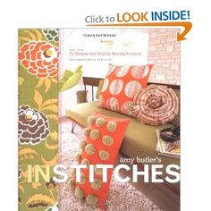 Amy Butler's In Stitches: More Than 25 Simple and Stylish Sewing Projects [Spiral-Bound]  Amy Butler (Author), Colin McGuire (Photographer)