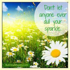 Sparkle on! Shine that light! #sparkle #shine #light www.KatrinaMayer.com #love #peace #joy #happiness #weareone #goodvibes #spreadthelove #kindness #smile #enjoylife #behappy #lightworker #goodenergy #motivation #passion #inspiration #lawofattraction #spiritual #awaken #consciousness #onelove #wholeness #bliss #enlightenment #meditation #lifeisbeautiful #wordsofwisdom