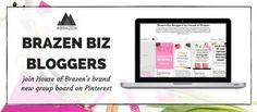 JOIN THE BRAZEN BIZ BLOGGERS