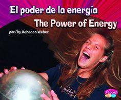 El poder de la energía/The Power of Energy (Ciencia física/Physical Science) (Multilingual Edition) by Rebecca Weber http://www.amazon.com/dp/1429669071/ref=cm_sw_r_pi_dp_nz7Fub13ZYTDE