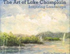 The Art of Lake Champlain. Filled with artwork inspired by our local lake!