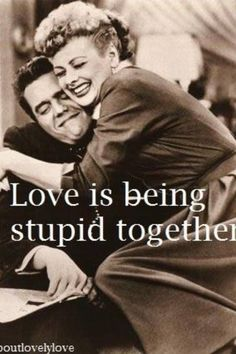 Love is being stupid together!lol love your sense of humor, love your smile, love your hair, love your voice.love everything about you sweetie. Cute Couple Quotes, Great Quotes, Quotes To Live By, Me Quotes, Funny Quotes, Inspirational Quotes, Qoutes, Famous Quotes, Super Quotes