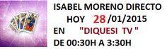 Mediumnidad y Videncia Isabel Moreno Nicolas: Hoy 28/01/2015 en Televisión Diquesi