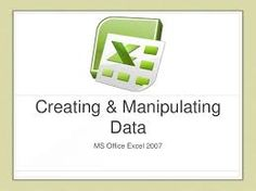 How to Manipulate Data-MS Excel 2007…!!!!
