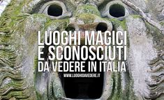 19 luoghi magici (e sconosciuti) da vedere in Italia