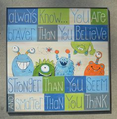 "Monsters...""you are braver"" #quote Available soon on ETSY! https://www.etsy.com/shop/PaintdShabby?ref=search_shop_redirect"