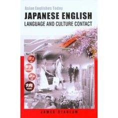 Japanese English: Language And The Culture Contact (Asian Englishes Today)