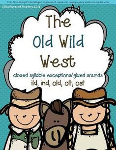 The Old Wild West (closed syllable exceptions ild, ind, ol