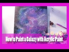Acrylic Speed Painting | Galaxy IV - YouTube -  Will be trying this very soon, and will be posting results - maybe.  Have already tried free handing, and while I like how that came out - excited to try other techniques!