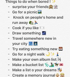 Here are some ideas on what to do when bored or hVe nothing to do !