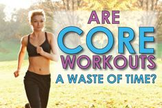 """Are Core Workouts A Waste Of Time? Here's the short answer...ab-solutely not! Core training has been a buzz word in the fitness industry for many years now, but why does everybody think it's so important? Let's begin with the basics. Many times, we think of """"the core"""" as just our abdominals. But,"""