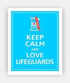 Keep calm and love a #lifeguard. #LifeguardingQuotes.
