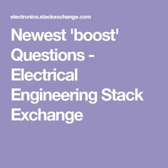 Newest 'boost' Questions - Electrical Engineering Stack Exchange Water Timer, Technical Documentation, Stack Exchange, Dc Dc Converter, Electrical Engineering, Arduino, Students, Electronics