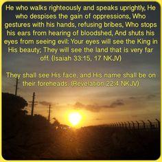 Isaiah 33:15, 17 and Revelation 22:4