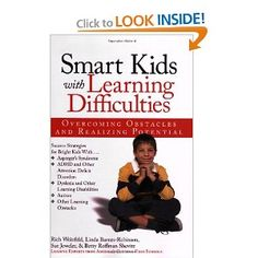 Smart Kids with Learning Difficulties: Overcoming Obstacles and Realizing Potential: Rich Weinfeld,Sue Jeweler,Linda Barnes-Robinson,Betty Shevitz: 9781593631802: Amazon.com: Books