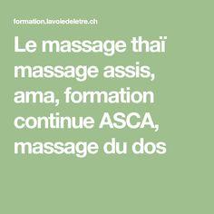 Le massage thaï massage assis, ama, formation continue ASCA, massage du dos Massage Dos, Thai Massage, Formation Continue, Math, Target Audience, Math Resources, Mathematics