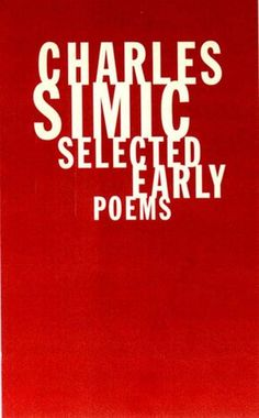 Charles Simic Selected Early Poems